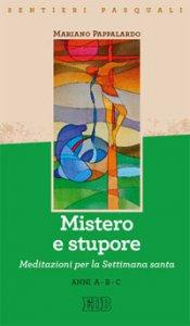 Copertina di 'Mistero e stupore. Sentieri pasquali'