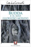 Budda e il suo glorioso mondo - Carlo Coccioli