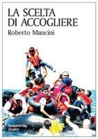 La scelta di accogliere - Roberto Mancini
