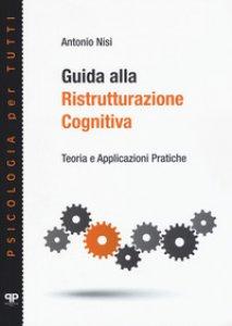 Copertina di 'Guida alla ristrutturazione cognitiva. Teoria e applicazioni pratiche'