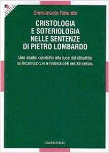 Copertina di 'Cristologia e Soteriologia nelle sentenze di Pietro Lombardo'