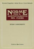 Norme per il sostentamento del clero. Studi e documenti - Cappellini Ernesto, Nicora Attilio, Redaelli Carlo