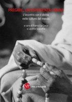 Pregare, un'esperienza umana - Franco La Cecla, Lucetta Scaraffia