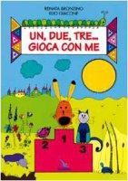 Un, due, tre... gioca con me - Giacone Elio, Bronzino Renata