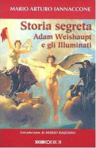 Copertina di 'Storia segreta. Adam Weishaupt e gli illuminati'