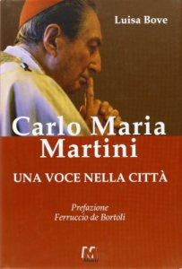 Copertina di 'Carlo Maria Martini. Una voce nella città'