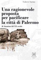Una ragionevole proposta per pacificare la città di Palermo - Santino Umberto