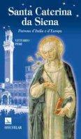 Santa Caterina da Siena. Patrona d'italia e d'Europa - Peri Vittorio