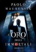 L'oro degli immortali - Maurensig Paolo