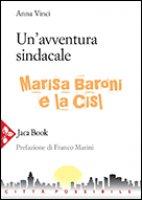 Un' avventura sindacale - Vinci Anna