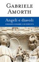 Angeli e diavoli - Gabriele Amorth