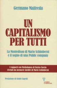 Copertina di 'Un capitalismo per tutti. La Montedison di Mario Schimberni e il sogno di una public company'