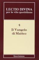 Lectio divina per la vita quotidiana [vol_4] / Il vangelo di Matteo - Abbazia Mater Ecclesiae (Isola di San Giulio)