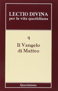 Copertina di 'Lectio divina per la vita quotidiana [vol_4] / Il vangelo di Matteo'