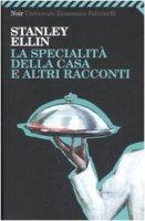 La specialità della casa e altri racconti - Ellin Stanley
