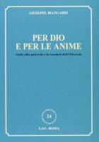 Per Dio e per le anime - BIANCARDI Giuseppe