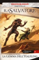 La gemma dell'halfling. La leggenda di Drizzt. Forgotten Realms - Salvatore R. A.