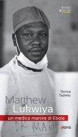 Matthew Lukwiya - Dorina Tadiello