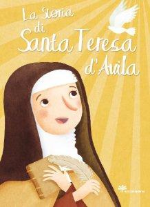 Copertina di 'La Storia di Santa Teresa d'Avila'