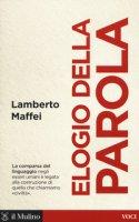 Elogio della parola - Maffei Lamberto