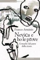 Nevica e ho le prove - Franco Arminio