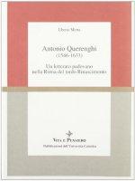 Antonio Querenghi (1546-1633). Un letterato padovano nella Roma del tardo Rinascimento - Motta Uberto