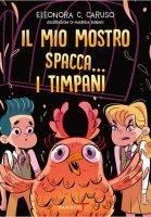 Il mio mostro spacca... i timpani - Eleonora C. Caruso