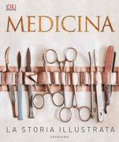 Medicina. La storia illustrata. Ediz. a colori - Parker Steve