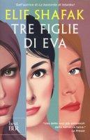 Tre figlie di Eva - Shafak Elif