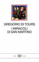 I miracoli di san Martino - Gregorio di Tours (san)
