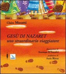 Copertina di 'Gesù di Nazareth. Uno straordinario viaggiatore'