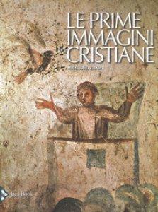 Copertina di 'Le prime immagini cristiane'