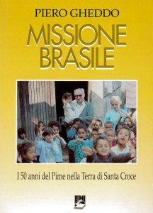 Copertina di 'Missione Brasile. I 50 anni del Pime nella terra di Santa Croce (1946-1996)'
