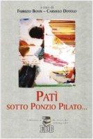 Patì sotto Ponzio Pilato...