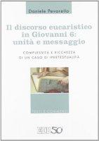 Il discorso eucaristico in Giovanni 6: unit� e messaggio - Peverello Daniele