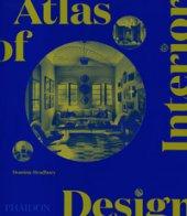 Atlas of interior design. Ediz. illustrata - Bradbury Dominic