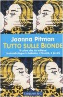 Tutto sulle bionde - Pitman Joanna
