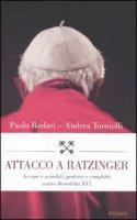 Attacco a Ratzinger - Rodari Paolo, Tornielli Andrea