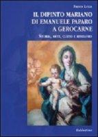 Dipinto mariano di Emanuele Paparo a Gerocarne. Storia, arte, culto e restauro (Il) - Franco Luzza