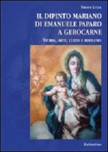 Copertina di 'Dipinto mariano di Emanuele Paparo a Gerocarne. Storia, arte, culto e restauro (Il)'