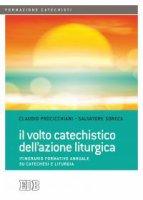 Il volto catechistico dell'azione liturgica - Salvatore Soreca, Davide Paglia