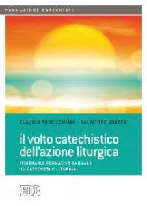 Copertina di 'Il volto catechistico dell'azione liturgica'