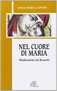 Copertina di 'Nel cuore di Maria. Meditazioni sul rosario'