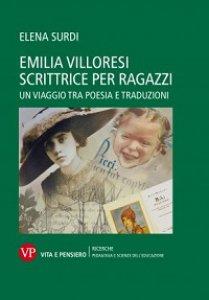 Copertina di 'Emilia Villoresi: dalla scrittura giovanile ai libri per ragazzi'