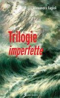 Trilogie imperfette - Fagioli Alessandra