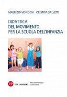 Didattica del movimento per la scuola dell'infanzia. - Maurizio Mondoni, Cristina Salvetti
