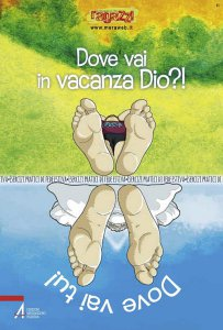 Copertina di 'Dove vai in vacanza Dio?! Esercizi pratici di fede estiva'