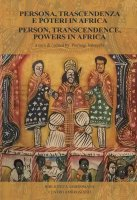 Persona, trascendenza e poteri in Africa. Person, transcendence, powers in Africa.