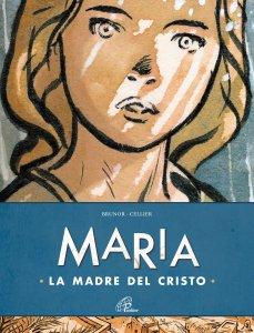 Copertina di 'Maria. La Madre del Cristo'
