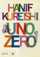 Uno zero - Kureishi Hanif